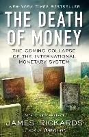 DEATH OF MONEY-Rickards James