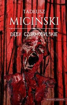 Dęby Czarnobylskie-Miciński Tadeusz