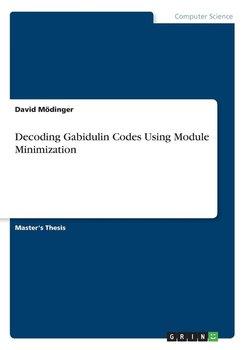 Decoding Gabidulin Codes Using Module Minimization-Mödinger David