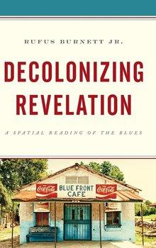 Decolonizing Revelation-Burnett Rufus Jr