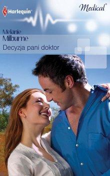 Decyzja pani doktor-Milburne Melanie