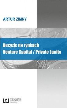 Decyzje na rynkach Venture Capital/Private Equity                      (ebook)