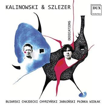 Dedykacje-Kalinowski Jan, Szlezer Marek