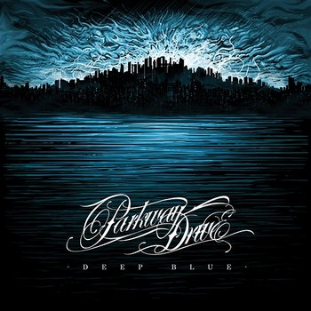 Deep Blue - Parkway Drive