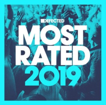 Defected Presents Most Rated 2019 - Various Artists