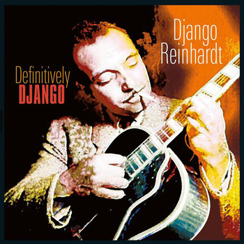 Definitively Django (Remastered)-Reinhardt Django, Grappelli Stephane