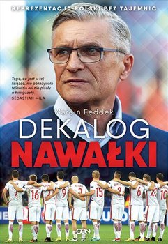 Dekalog Nawałki. Reprezentacja Polski bez tajemnic                      (ebook)