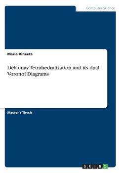 Delaunay Tetrahedralization and its dual Voronoi Diagrams-Vineeta Maria