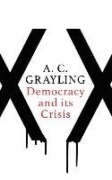 Democracy and Its Crisis-Grayling A. C.