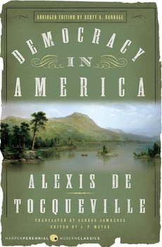 Democracy in America - De Tocqueville Alexis
