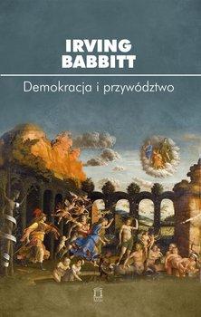 Demokracja i przywództwo-Babbitt Irving