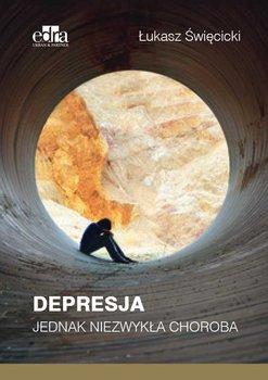 Depresja. Jednak niezwykła choroba-Święcicki Łukasz