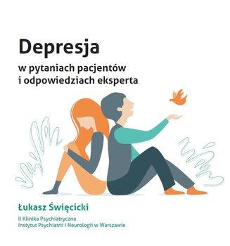 Depresja w pytaniach pacjentów i odpowiedziach eksperta-Święcicki Łukasz