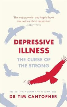 Depressive Illness: The Curse Of The Strong-Cantopher Tim