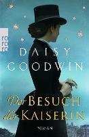 Der Besuch der Kaiserin-Goodwin Daisy