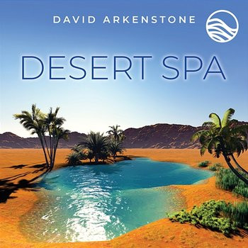 Desert Spa - David Arkenstone