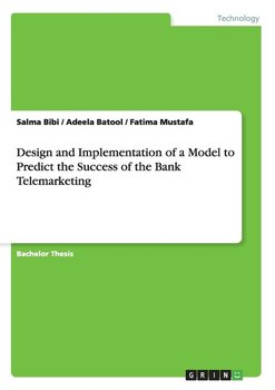 Design and Implementation of a Model to Predict the Success of the Bank Telemarketing-Bibi Salma