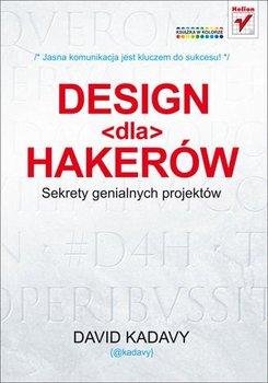 Design dla hakerów. Sekrety genialnych projektów-Kadavy David