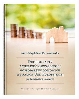 Determinanty a wielkość oszczędności gospodarstw domowych w krajach Unii Europejskiej-Korzeniowska Anna Magdalena