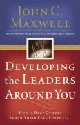Developing the Leaders Around You-Maxwell John C.