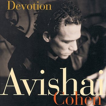 Devotion - Avishai Cohen