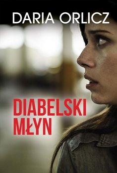 Diabelski młyn-Orlicz Daria