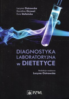 Diagnostyka laboratoryjna w dietetyce-Ostrowska Lucyna, Orywal Karolina, Stefańska Ewa