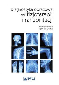 Diagnostyka obrazowa w fizjoterapii i rehabilitacji-Sieroń Dominik