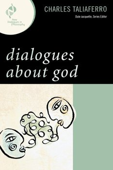 Dialogues about God - Taliaferro Charles C