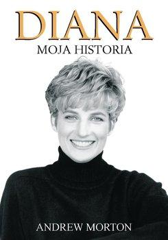 Diana. Moja historia-Morton Andrew