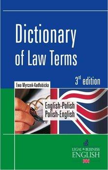 Dictionary of Law Terms. Słownik terminologii prawniczej. English-Polish. Polish-English-Myrczek-Kadłubicka Ewa