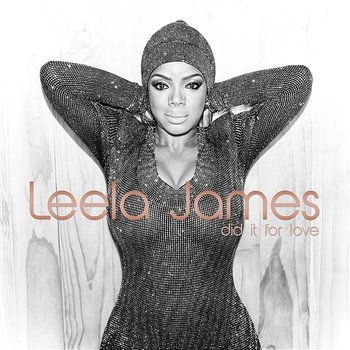 Did It For Love-Leela James