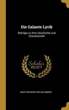 Die Galante Lyrik-Freiherr von Waldberg Max