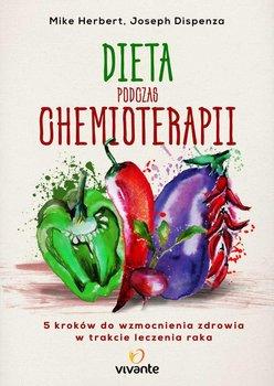 Dieta podczas chemioterapii. 5 kroków do wzmocnienia zdrowia w trakcie leczenia raka-Herbert Mike