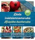 Dieta śródziemnomorska. Książka kucharska-Itsiopoulos Catherine