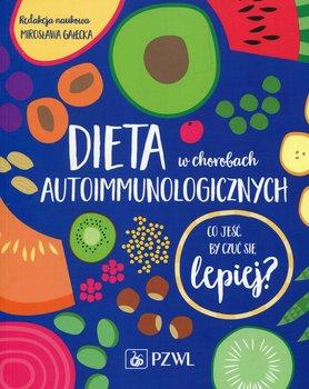 Dieta w chorobach autoimmunologicznych. Co jeść by czuć się lepiej?-Opracowanie zbiorowe