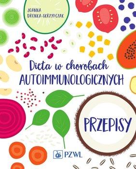 Dieta w chorobach autoimmunologicznych. Przepisy-Dronka-Skrzypczak Joanna