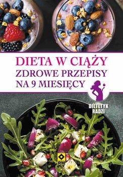 Dieta W Ciazy Zdrowe Przepisy Na 9 Miesiecy Ebook