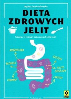 Dieta zdrowych jelit. Przepisy w różnych zaburzeniach jelitowych-Lewandowska Agata
