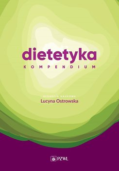 Dietetyka. Kompendium-Ostrowska Lucyna