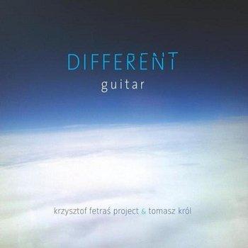 Different Guitar-Fetraś Krzysztof, Król Tomasz