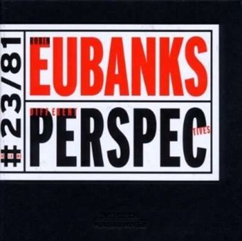 Different Perspectives - Eubanks Robin