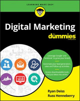 Digital Marketing For Dummies-Deiss Ryan, Henneberry Russ