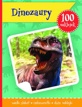 Dinozaury. 100 naklejek-Opracowanie zbiorowe