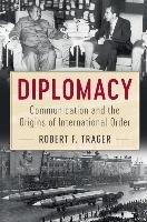 Diplomacy-Trager Robert F.