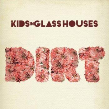 Dirt-Kids In Glass Houses