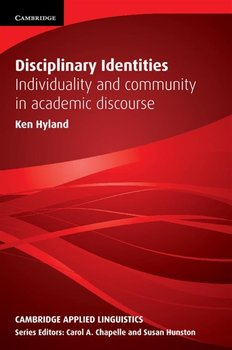 Disciplinary Identities. Individuality and Community in Academic Discourse - Hyland Ken