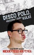 Disco Polo, Wiedźmin i gumy kulki, czyli III RP ...