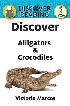 Discover Alligators & Crocodiles-Marcos Victoria