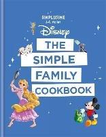 Disney: The Simple Family Cookbook-Mallet Jean-Francois